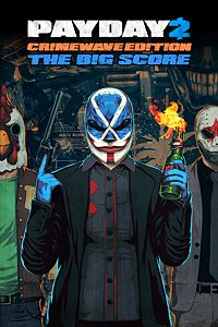 PAYDAY 2 – CRIMEWAVE EDITION – THE BIG SCORE Game Bundle - игра по лучшей цене для Xbox One
